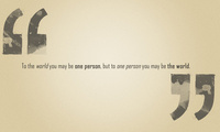 to the world you may be one person, Фраза, but to one person you may be the ...